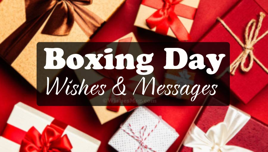 Happy Boxing Day Wishes, Messages & Quotes