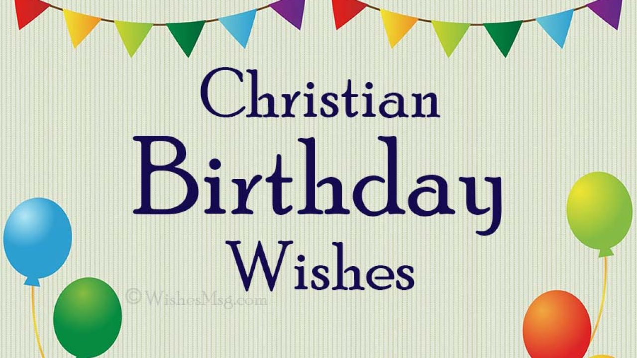 70 christian birthday wishes and bible