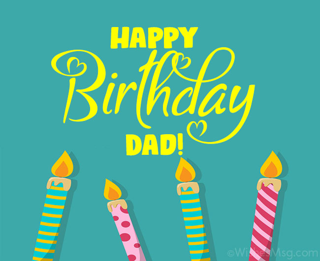 120 Birthday Wishes For Dad Happy Birthday Father Messages