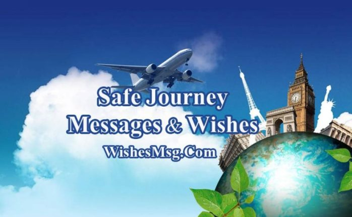 Safe Journey Wishes and Messages - Flight, Road Trip or Travel