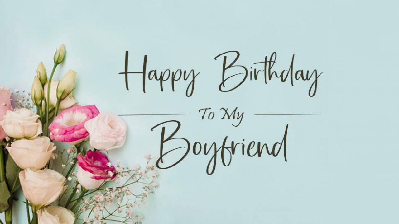 80 Happy Birthday Wishes For Boyfriend Wishesmsg