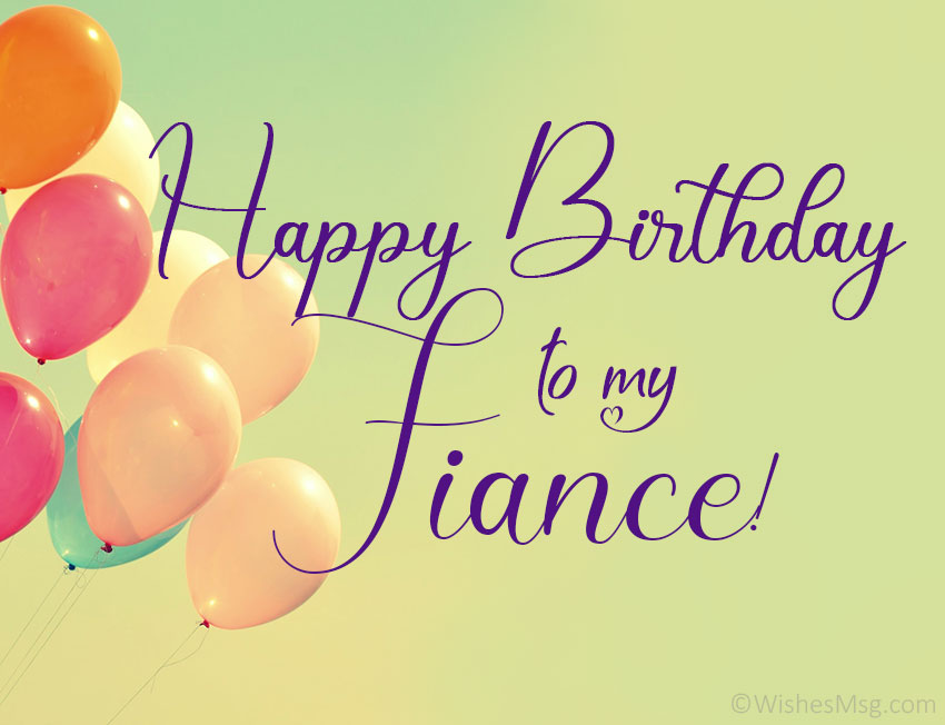 Happy Birthday Wishes For Fiance Wishesmsg