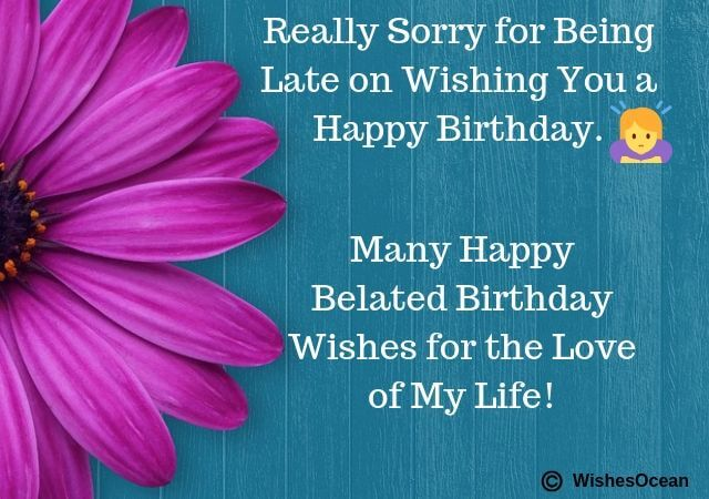 35 Best Belated Birthday Wishes Messages Funny Sweet