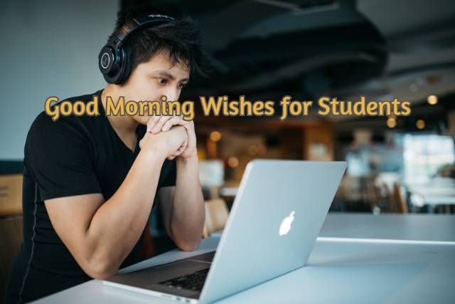 Good Morning Wishes for Students