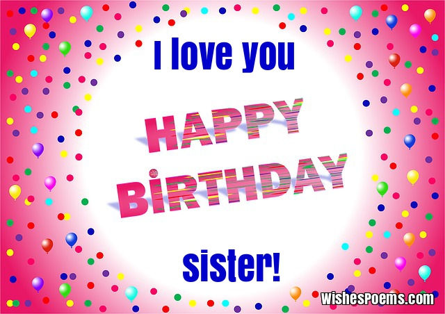 125 Birthday Wishes For Sisters Happy Birthday Sister