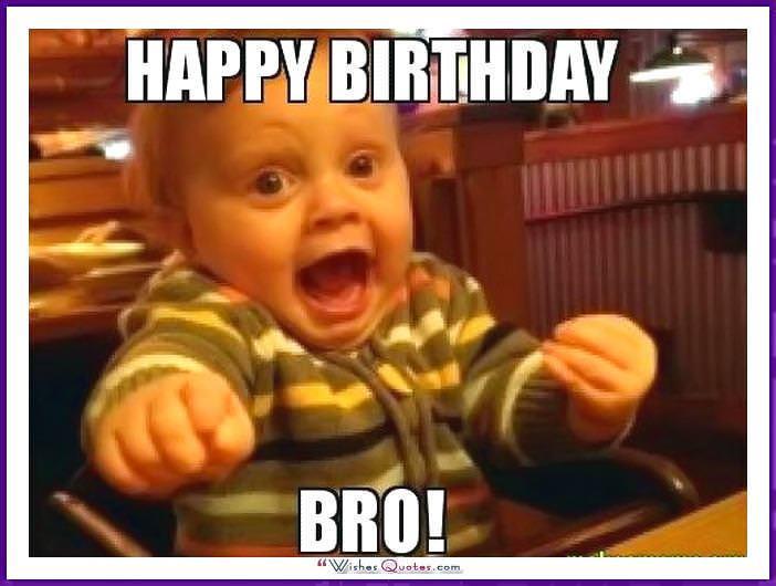 Birthday Funny Big Happy Memes Brother