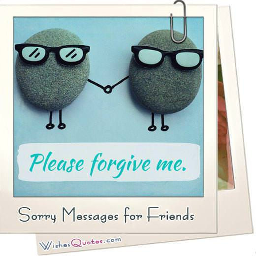 Sorry Messages For Friends Sincere Apology Quotes For Your Best Friends
