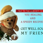 I Pray To The Almighty Get Well Soon My Friend