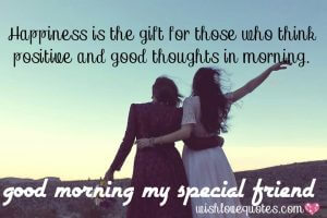 good morning quotes for a special Friends