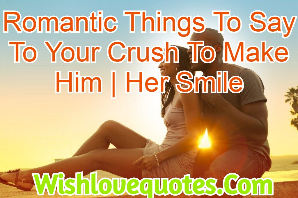 Romantic things to tell her