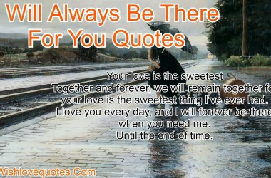 I Will Always Be There For You Quotes