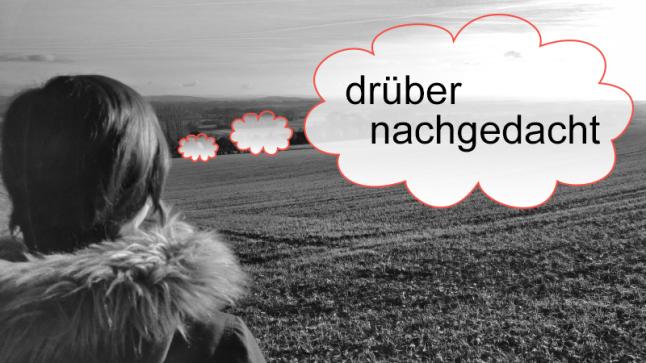 drueber_nachgedacht_Bild