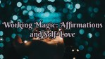 Working Magic: Affirmation and Self-Love
