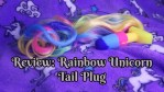 Review: Rainbow Unicorn Tail Plug