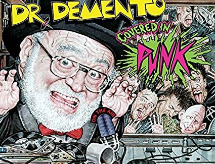 When radio legend Dr. Demento meets punk rock, worlds collide in a most wonderful and wacky way!