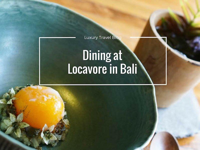 Locavore Ubud Review- Eating Local at Locavore Bali