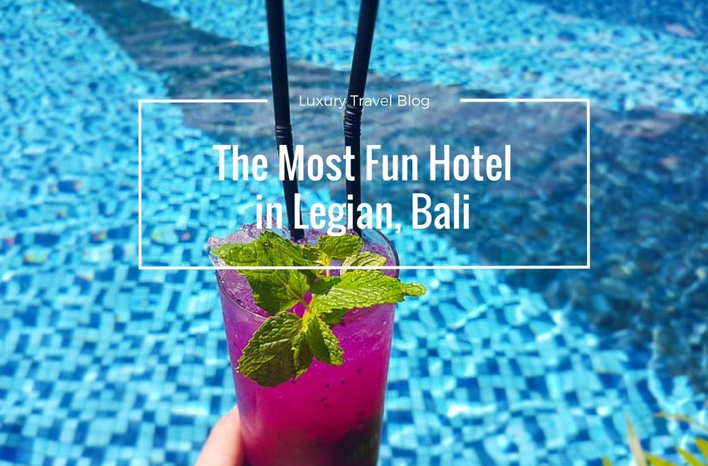 The Most Fun Hotel in Legian Bali – The Stones Hotel