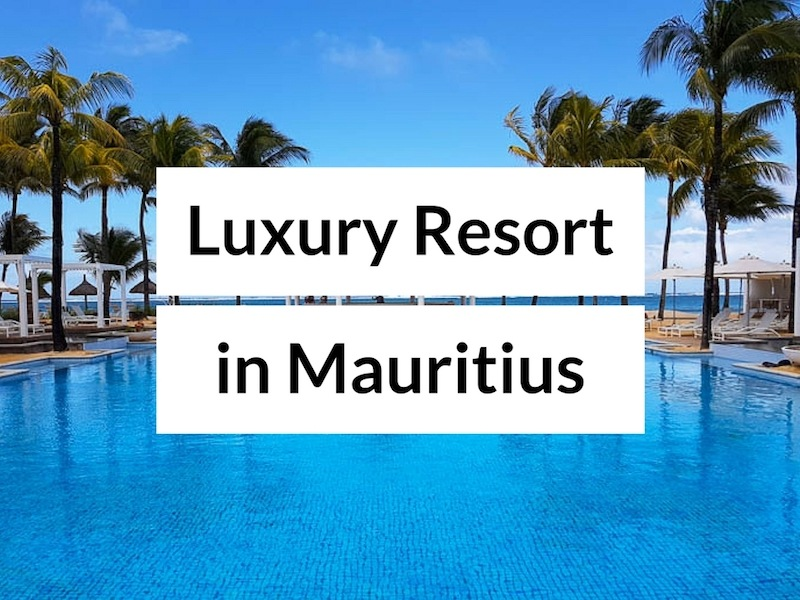 A Week In a Luxury Mauritius Resort