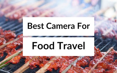 Best Camera for Food Photography 2018 – Food Camera For Travel