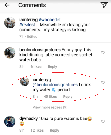 See the reply Terry G gave a follower who mocked him for having sachet water instead of table water on his dinning table