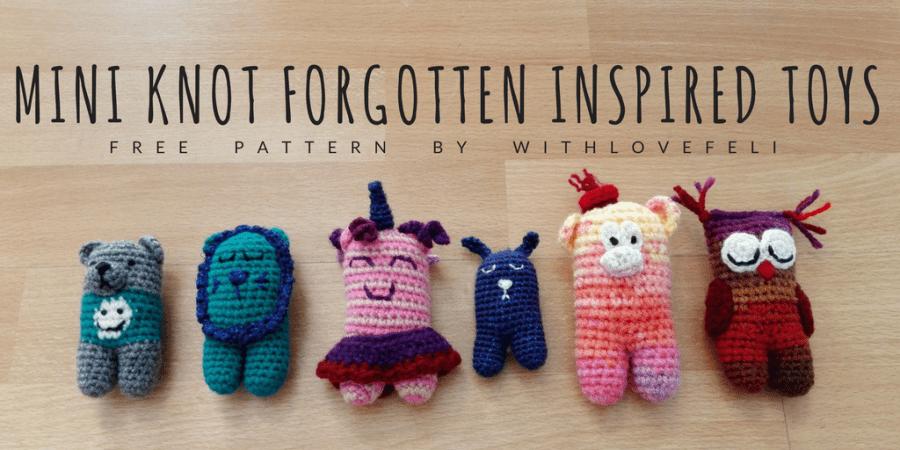 Free Pattern Mini Knot Forgotten Inspired Toys With Love Feli