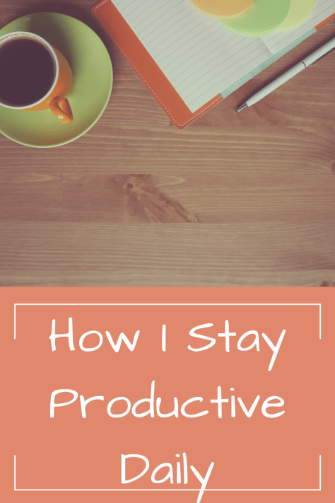 How I Stay Productive Daily