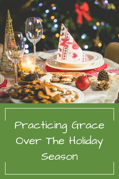 Practicing Grace Over The Holiday Season