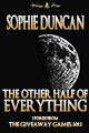 The Other Half of Everything by Sophie Duncan and Natasha Duncan-Drake
