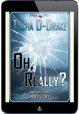 Oh, Really? (Dark Reflections – Short Story)
