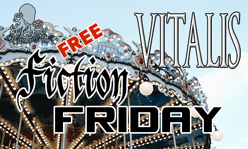 Theme park carousel with the titles Free Fiction Friday and Vitalis over the top.