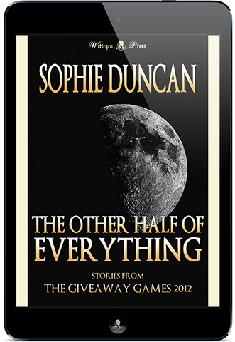 The Other Half of Everything: Anthology of Stories by Sophie Duncan From The Wittegen Press Giveaway Games