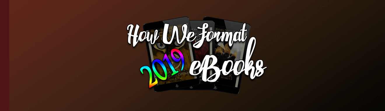 How We Format eBooks - 2019