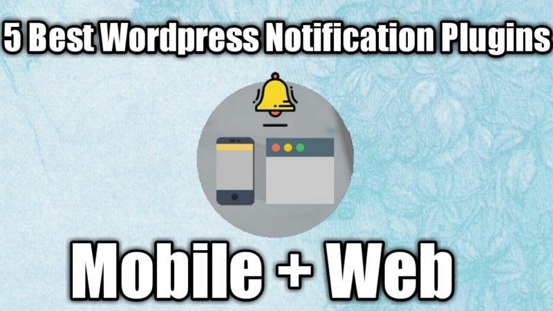 5 Best WordPress Push Notification Plugins