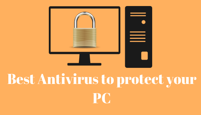 Best Antivirus to protect your PC