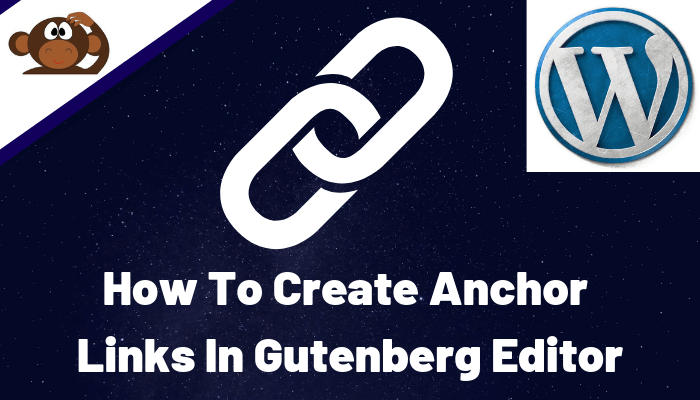 How To Create Anchor Links In Gutenberg Editor