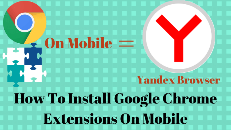 How To Install Google Chrome Extensions On Mobile
