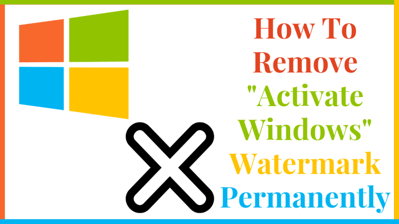 How To Remove Activate Windows Watermark Permanently