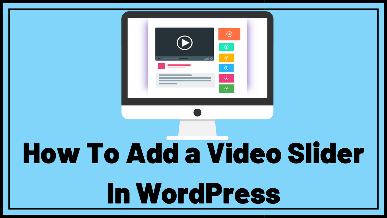 How To Add a Video Slider In WordPress