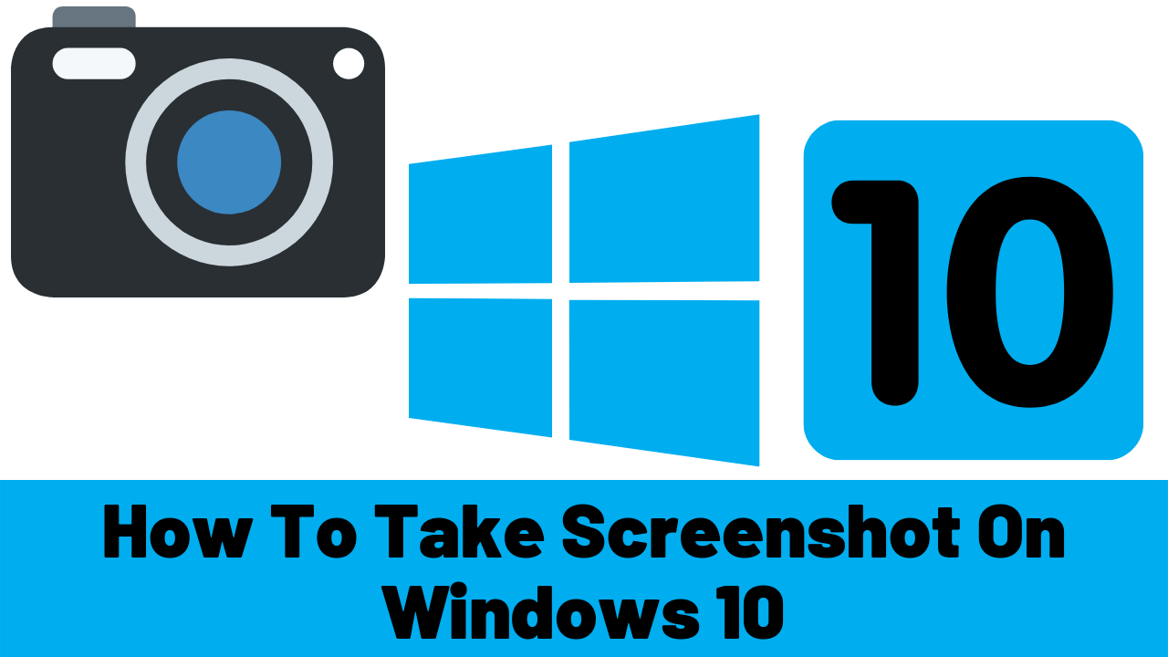 How To Take Screenshot On Windows 10
