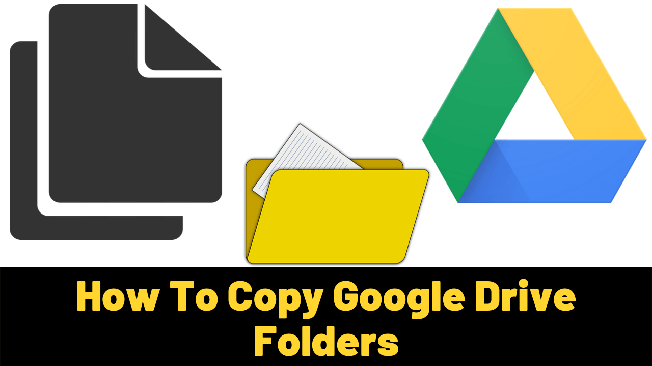 How To Copy Google Drive Folders