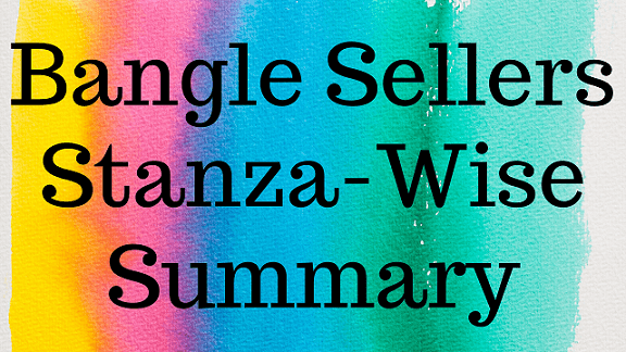 Bangle Sellers Stanza-Wise Summary