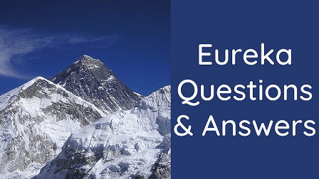 Eureka Questions & Answers