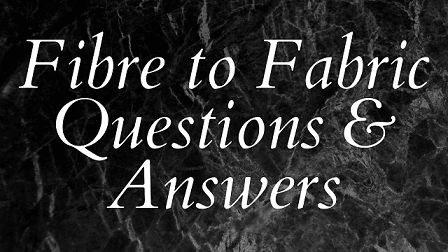 Fibre To Fabric Questions & Answers