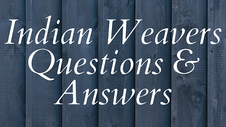 Indian Weavers Question & Answers