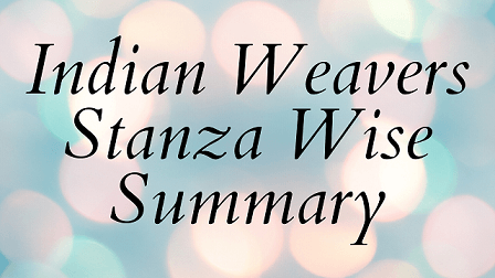 Indian Weavers Stanza Wise Summary