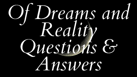 Of Dreams and Reality Questions & Answers