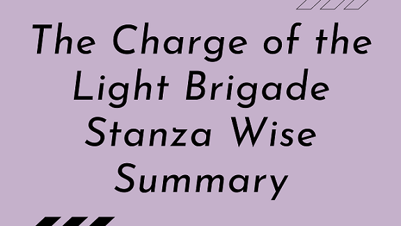The Charge of the Light Brigade Stanza Wise Summary