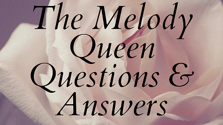 The Melody Queen Questions & Answers