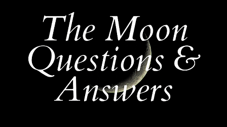 The Moon Questions & Answers