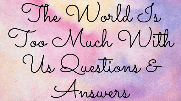 The World Is Too Much With Us Questions & Answers